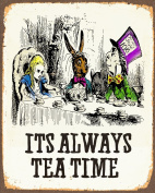 Alice In Wonderland Its Alway Tea Time METAL Wall Sign 15cm x 20cm Plaque Vintage Retro poster art picture print