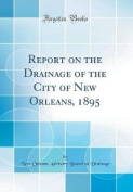 Report on the Drainage of the City of New Orleans, 1895