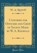 Uniforms for Officers and Crew of Yachts Made by W. A. Raymold
