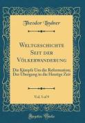 Weltgeschichte Seit Der Volkerwanderung, Vol. 5 of 9 [GER]