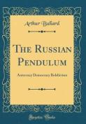 The Russian Pendulum