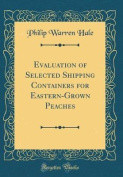 Evaluation of Selected Shipping Containers for Eastern-Grown Peaches