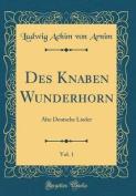 Des Knaben Wunderhorn, Vol. 1 [GER]