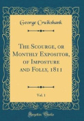 The Scourge, or Monthly Expositor, of Imposture and Folly, 1811, Vol. 1
