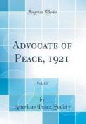 Advocate of Peace, 1921, Vol. 83
