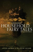 Grimms' Household Fairy Tales