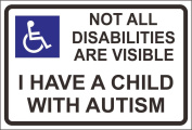 INDIGOS UG - Not all Disabilities are visible - I have a child with autism safety sticker - Self adhesive vinyl 150mm x 100mm
