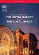 An Evening With the Royal Ballet and the Royal Opera