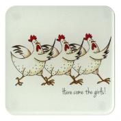 Chicken Coaster - Glass Coaster - Fun Coaster - Here Come the Girls