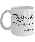 Postal Retirement Gifts - Retired Postal Worker Since 2018 Coffee Mug - For Women, Men - Mugs are Best Retirement Gifts for Coworkers, Boss - 330ml Tea Cup