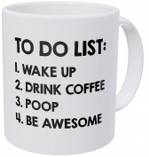 A Mug To Keep To Do List Wake Up Drink Poop Be Awesome, 330mls Funny Coffee Mug