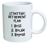 Funny Mug 330ml Strategic retirement plan, novelty and gift, dad, by Yates And Franco by della Pace