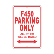 FORD F450 Parking Only All Others Will Be Towed Ridiculous Funny Novelty Garage Aluminium 20cm x 30cm Sign Plate