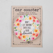 Natural Life Car Coaster - Don't let Anyone Dull your Sparkle