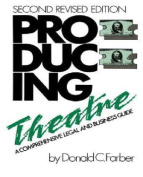 Producing Theatre a Comprehensive Legal and Business Guide