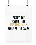 Hippowarehouse Forget the castle this princess lives at the salon printed poster wall art wall design A3