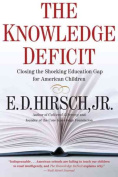 The Knowledge Deficit : Closing the Shocking Education Gap for American Children