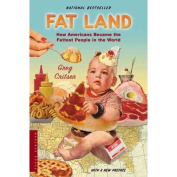 Fat Land : How Americans Became the Fattest People in the World
