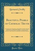 Beautiful Pearls of Catholic Truth