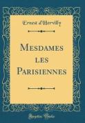 Mesdames Les Parisiennes  [FRE]