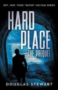 Hard Place - The Prequel