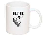 Funny Mug 330ml - I Like Your Cock. New Design! Men and Women - I like your Weiner - Great Gift. Glassware - Gag Gift - Hilarious coffee mug for around the office. Funny birthday gift.