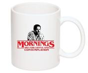 Funny Mug Stranger Things Mug - Mornings For Coffee Contemplation - Chief Hopper Quote 330ml coffee mug- Funny ceramic mug - Great Gift or Present for Stranger Thing Fans!