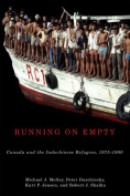 Running on Empty : Canada and the Indochinese Refugees, 1975-1980