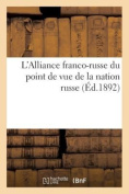 L'Alliance Franco-Russe Du Point de Vue de La Nation Russe (Histoire)