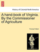 A Hand-Book of Virginia. by the Commissioner of Agriculture