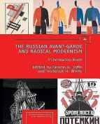 The Russian Avant-Garde and Radical Modernism