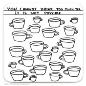 Official David Shrigley 'Drink Too Much Tea' Funny Humorous Drinks Coaster