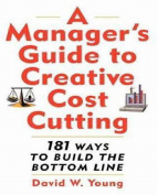 A Manager's Guide to Creative Cost Cutting [Nov 21, 2002] Young, David
