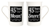 Amusing 45th Anniversary Mug Set with 45 Years of Snoring and Moaning by Haysoms