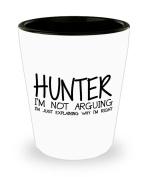 Funny Hunter Shot Glass - I'm not arguing - Unique Inspirational Sarcasm Gift for Adults