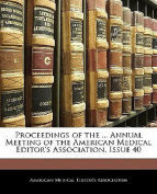 Proceedings of the ... Annual Meeting of the American Medical Editor's Association, Issue 40