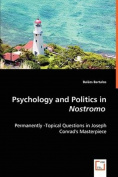 Psychology and Politics in Nostromo - Permanently -Topical Questions in Joseph Conrad's Masterpiece