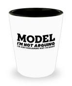 Funny Model Shot Glass- I'm not arguing - Unique Inspirational Sarcasm Gift for Adults