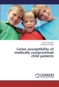 Caries Susceptibility of Medically Compromised Child Patients