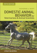 Domestic Animal Behaviour for Veterinarians and Animal Scientists