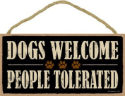(SJT94125) Dogs Welcome People Tolerated 13cm x 25cm wood sign plaque