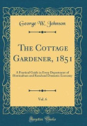 The Cottage Gardener, 1851, Vol. 6
