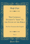 The Catholic Student's AIDS to the Study of the Bible, Vol. 2