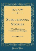 Susquehanna Stories