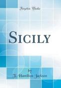 Sicily (Classic Reprint)