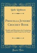 Priscilla Juniors' Crochet Book