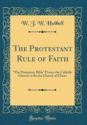 The Protestant Rule of Faith