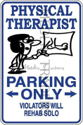 Novelty Parking Sign, Physical therapist Parking Only Aluminium Sign S8170