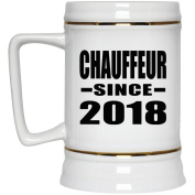 Chauffeur Since 2018 - Beer Stein, Ceramic Beer Mug, Best Gift for Birthday, Wedding Anniversary, New Year, Valentine's Day, Easter, Mother's / Father's Day