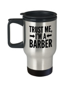 Barber Coffee Mug - Trust Me I'm A - Profession Themed Gift - 410ml Stainless Steel Travel Cup